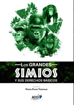 """PROYECTO GRAN SIMIO PUBLICA EL LIBRO """"LOS GRANDES SIMIOS Y SUS DERECHOS BÁSICOS"""""""