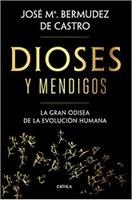 """""""Dioses y mendigos"""". Un excelente libro sobre la gran odisea de la evolución humana."""