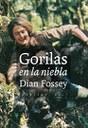 """LA EDITORIAL PEPITAS DE CALABAZA PUBLICA EL LIBRO DE DIAN FOSSEY """"GORILAS EN LA NIEBLA""""."""