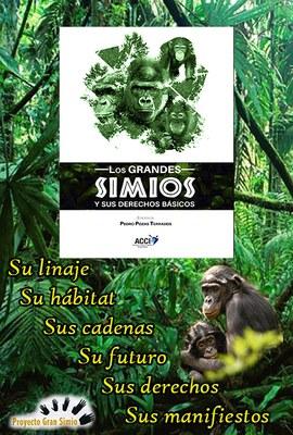 """PROYECTO GRAN SIMIO EDITA EL LIBRO """"LOS GRANDES SIMIOS Y SUS DERECHOS BÁSICOS"""" EN LOS QUE COLABORAN 22 AUTORES DE DIFERENTES RAMAS CIENTÍFICAS DEL MUNDO DE LA CIENCIAS, LAS LETRAS, LA FILOSOFÍA, JURISTAS, ECOLOGISTAS Y EXPERTOS EN DEFENSA ANIMAL."""